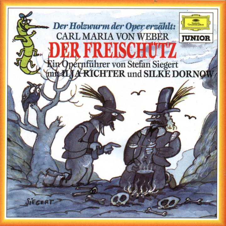 Der Holzwurm der Oper erzählt: Der Freischütz 0028943798224