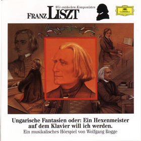 Wir entdecken Komponisten, Wir Entdecken Komponisten - Franz Liszt, 00028943725828