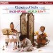 Klassik für Kinder - Komponisten von A-Z, Klassik Fur Kinder Vol.1, 00028943497725