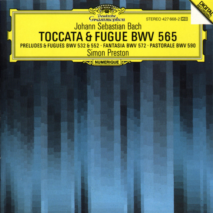 Bach, J.S.: Toccata and Fugue BWV 565; Organ Works BWV 572, 590, 532, 769 & 552 0028942766828