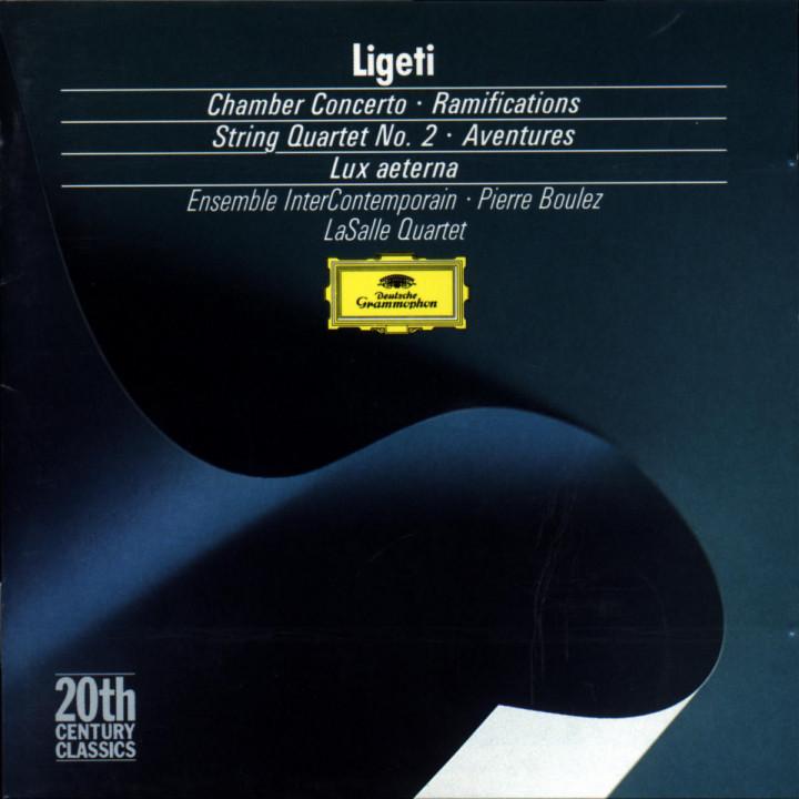Ligeti: Chamber Concerto; Ramifications; String Quartet No.2; Aventures 0028942324428