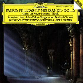 Gabriel Fauré, Pelléas et Mélisande op. 80, Dolly op. 56, 00028942308923