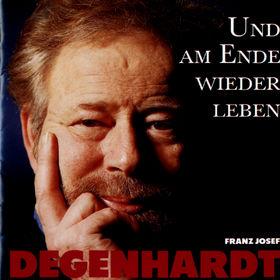 Franz Josef Degenhardt, Und am Ende wieder Leben, 00731451162824