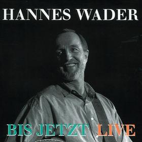 Hannes Wader, Bis jetzt, 00731451256424