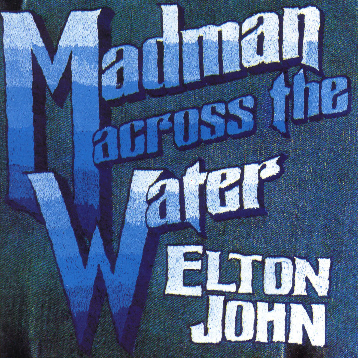 Madman Across The Water 0731452816122