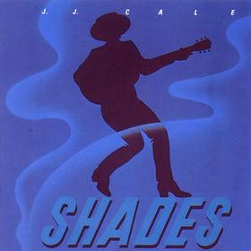 J.J. Cale, Shades, 00042280010522