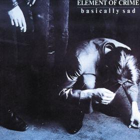 Element Of Crime, Basically Sad, 00042283508224