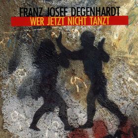 Franz Josef Degenhardt, Wer jetzt nicht tanzt, 00042284388221