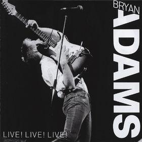 Bryan Adams, Live! Live! Live!, 00082839709422