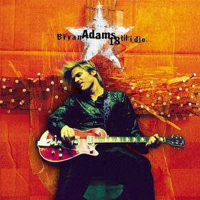 Bryan Adams, 18 Til I Die, 00731454055123