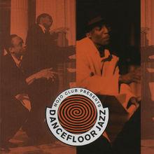 Mojo Club, Dancefloor Jazz Volume One, 00731451570421