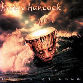 Herbie Hancock, Dis Is Da Drum, 00731452818522