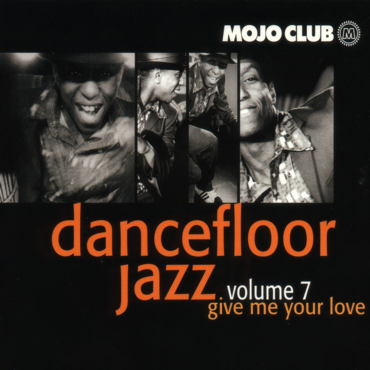 Mojo Club Vol. 7 - Give Me Your Love