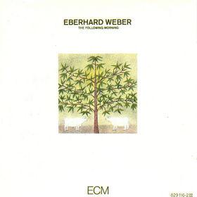 Eberhard Weber, The Following Morning, 00042282911629