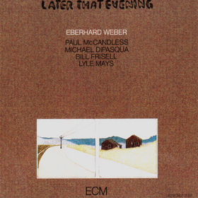 Eberhard Weber, Later That Evening, 00042282938220
