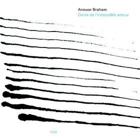 Anouar Brahem, Conte De L'Incroyable Amour, 00602517798748