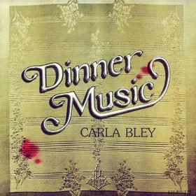 Carla Bley, Dinner Music, 00042282581525