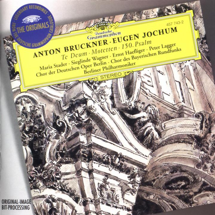 Bruckner: Te Deum; Motetten; 150. Psalm 0028945774323