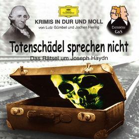 Krimis in Dur und Moll, Totenschädel sprechen nicht:Das Rätsel um Joseph Haydn, 00028945980621