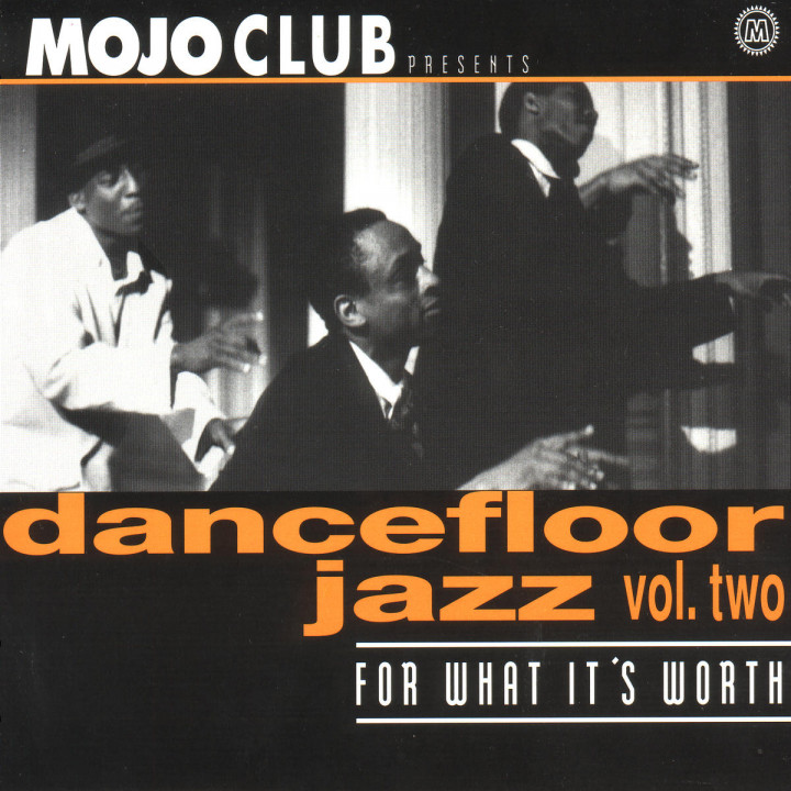 Mojo Club Vol. 2 - For What It's Worth