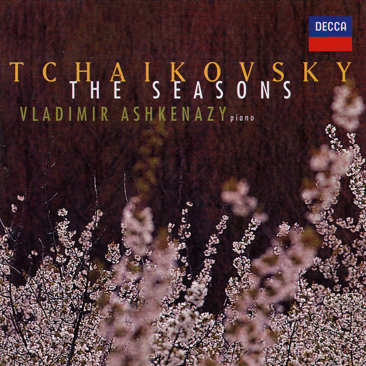 Tchaikovsky: The Seasons; 18 Morceaux; Aveu Passioné in E minor 0028946656228