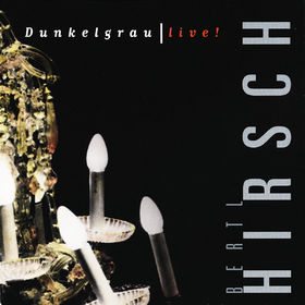 Ludwig Hirsch, Dunkelgrau - Live, 00731454787024