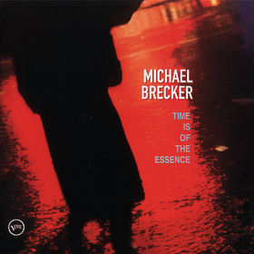 Michael Brecker, Time Is Of The Essence, 00731454784429