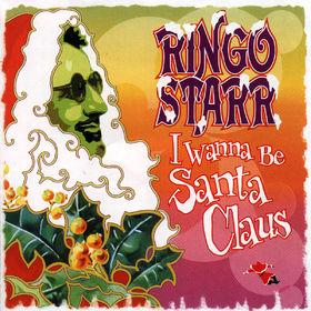 Ringo Starr, I Wanna Be Santa Claus, 00731454666824