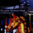 Klassik für Kinder - Komponisten von A-Z, Das Grosse Abenteuer Musik Mit Rolf Zuckowski, 00028946444726
