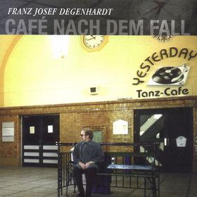 Franz Josef Degenhardt, Café nach dem Fall, 00731454361521