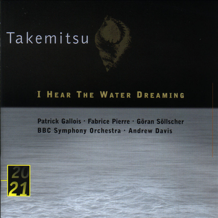 Takemitsu: I Hear The Water Dreaming 0028945345929