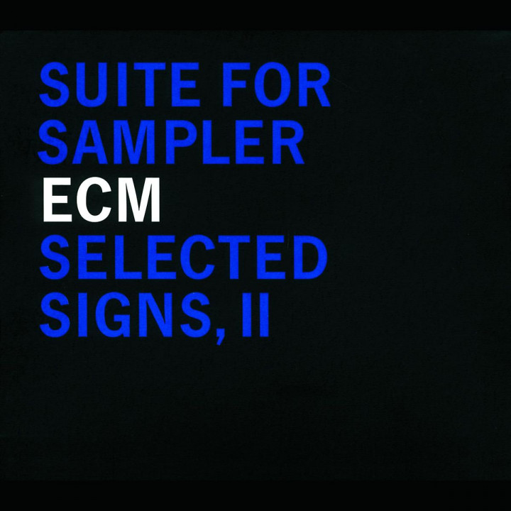 Suite For Sampler; Selected Signs, II 0731454380922