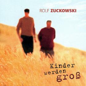 Rolf Zuckowski, Kinder werden groß, 00731454905220