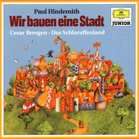 Paul Hindemith, Wir Bauen Eine Stadt, 00028945989426