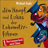 Jim Knopf, Jim Knopf und Lukas der Lokomotivführer (Vol. 1): Von Lummerland nach China, 00731455492224