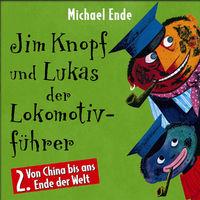 Jim Knopf, Jim Knopf und Lukas der Lokomotivführer (Vol. 2): Von China bis ans Ende der Welt, 00731455492323