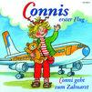 Conni, 05: Connis erster Flug / Conni geht zum Zahnarzt
