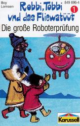 Robbi, Tobbi und das Fliewatüüt, 01: Die große Roboterprüfung, 00602498703151