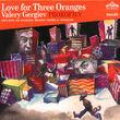 Valery Gergiev, Die Liebe zu den drei Orangen, 00028946291320