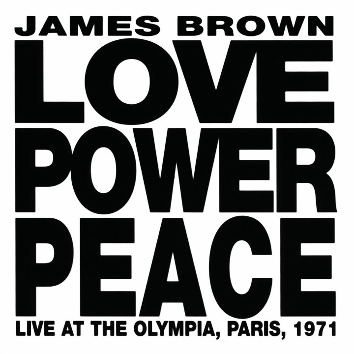 Love Power Peace James Brown -  Live At The Olympia, Paris 1971 0731451338926