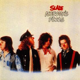 Slade, Nobody's Fool, 00042284918329