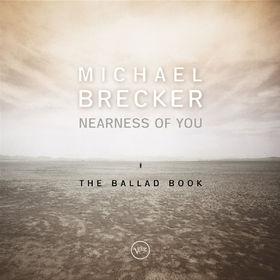 Michael Brecker, Nearness Of You - The Ballad Book, 00731454970525