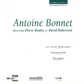 Pierre Boulez, La Terre Habitable; Nachtstrahl; Épitaphe, 00028946577424