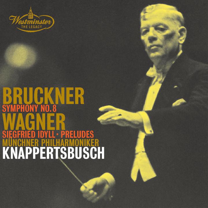 Bruckner: Symphony No.8 / Wagner: Siegfried Idyll; Preludes 0028947121129