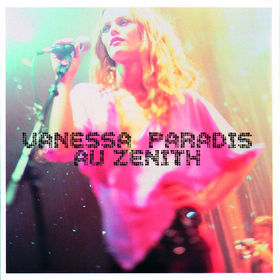 Vanessa Paradis, Au Zenith, 00731458944126