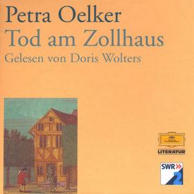 Petra Oelker, Petra Oelker - Tod am Zollhaus, 00028947177029