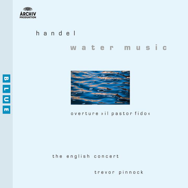 "Handel: Water Music; Overture ""Il pastor fido"" 0028947172321"