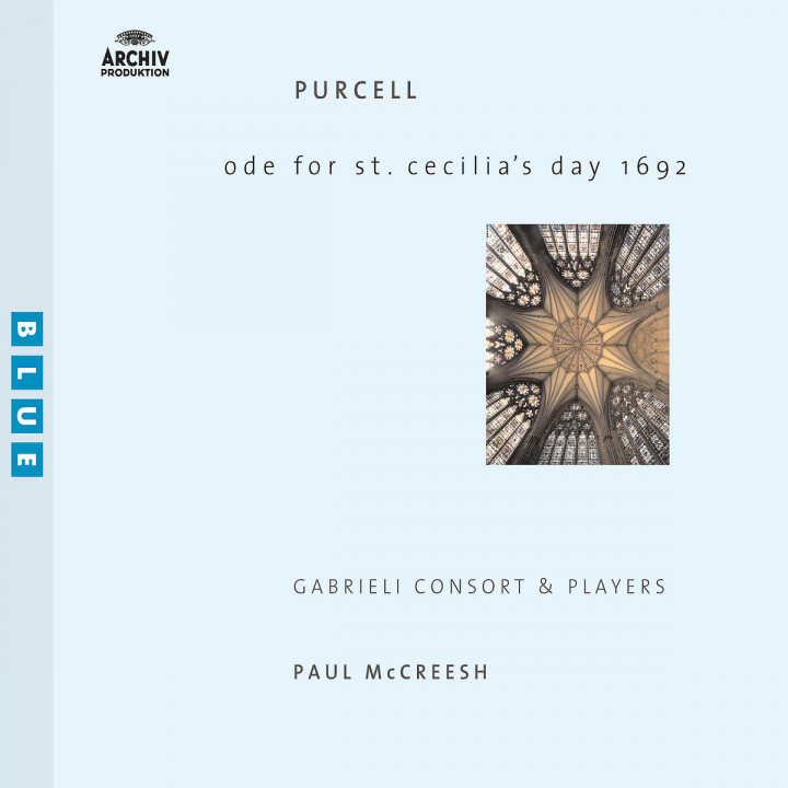 Purcell: Ode For St. Cecilia's Day; My Beloved Spake; O Sing Unto The Lord 0028947172826