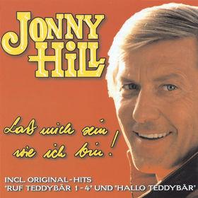 Jonny Hill, Laß mich sein wie ich bin!, 09002723239324