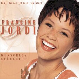 Francine Jordi, Wunschlos Gluecklich, 09002723244205